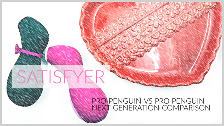 Satisfyer Penguin Pro vs Penguin Nest Generation